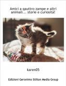 karen05 - Amici a qauttro zampe e altri animali... storie e curiosità!