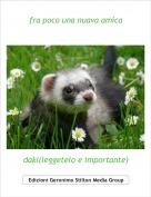 daki(leggetelo e importante) - fra poco una nuava amica