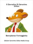 Bennybenex Formaggiotta - Il Giornalino Di Geronimo Stilton