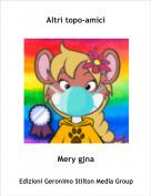 Mery gjna - Altri topo-amici