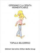 TOPULIA BELSORRISO - GERONIMO E LA SERATA INDIMENTICABILE