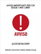 ALICE28/06/2009 - AVVISI IMPORTANTI PER CHI SEGUE I MIEI LIBRI!