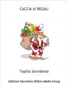 Topilia Sorridente - CACCIA AI REGALI