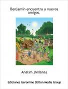 Analim.(Milana) - Benjamín encuentra a nuevos amigos.