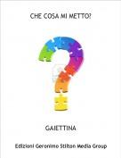 GAIETTINA - CHE COSA MI METTO?