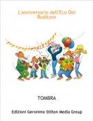 TOMBRA - L'anniversario dell'Eco Del Roditore