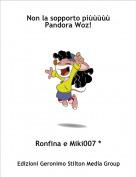 Ronfina e Miki007 * - Non la sopporto piùùùùù Pandora Woz!