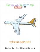 TOPOLINA IPMIP-PIMPI - UNA VACANZA IN AEREO CON PIERINO!!!!!