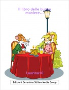 Laurina10 - Il libro delle buone maniere...