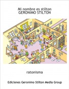 ratonisma - Mi nombre es stiltonGERONIMO STILTON