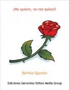 Bertita Quesita - ¡Me quiere, no me quiere!
