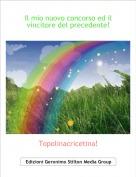 Topolinacricetina! - Il mio nuovo concorso ed il vincitore del precedente!