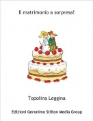 Topolina Leggina - Il matrimonio a sorpresa!