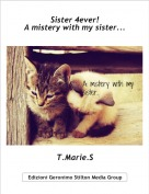 T.Marie.S - Sister 4ever!