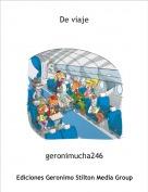 geronimucha246 - De viaje