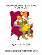 QUESITA STILTON - PATONIUM, DIOS DE LOS RÍOS Y LAS AGUAS