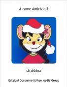 strakkina - A come Amicizia!!