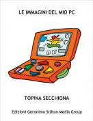 TOPINA SECCHIONA - LE IMMAGINI DEL MIO PC