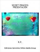 R.P. - SECRET PRINCESS PRESENTACIÓN