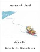 giulio stilton - avventura al polo sud