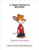Violetta Provoletta - IL PRIMO DENTINO DI BENJAMIN