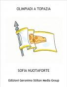 SOFIA NUOTAFORTE - OLIMPIADI A TOPAZIA
