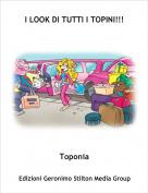 Toponia - I LOOK DI TUTTI I TOPINI!!!