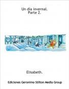 Elisabeth. - Un día invernal.Parte 2.