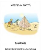 TopoCiccio - MISTERO IN EGITTO