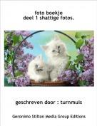 geschreven door : turnmuis - foto boekje deel 1 shattige fotos.
