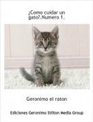 Geronimo el raton - ¿Como cuidar un gato?.Numero 1.