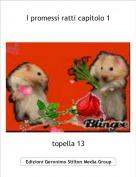 topella 13 - I promessi ratti capitolo 1