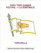 TOPICHELLA - TOPO TOPO SUMMER FESTIVAL -> LA SEMIFINALE!