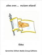 Ebba - alles over...  muizen eiland!