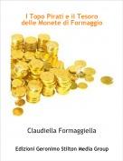 Claudiella Formaggiella - I Topo Pirati e il Tesoro delle Monete di Formaggio