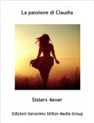 Sisters 4ever - La passione di Claudia