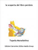 Topella Monellellina - la scoperta del libro perduto