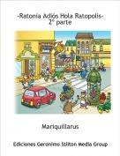 Mariquillarus - -Ratonia Adiós Hola Ratopolis-2º parte