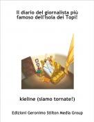 kieline (siamo tornate!) - Il diario del giornalista più famoso dell'Isola dei Topi!