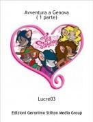 Lucre03 - Avventura a Genova( 1 parte)