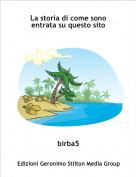 birba5 - La storia di come sono entrata su questo sito