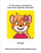 Giorgie - Il mio nuovo concorso e interviste appena sfornate!