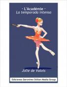 Jolie de Valois - · L'Académie ·La temporada intensa