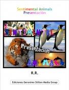R.R. - Sentimental AnimalsPresentación