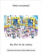 Bia (Por fin de vuelta) - Hello everybody!