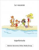 topoforzuta - Le vacanze