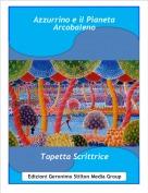 Topetta Scrittrice - Azzurrino e il Pianeta Arcobaleno
