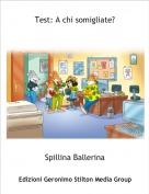 Spillina Ballerina - Test: A chi somigliate?