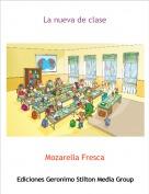 Mozarella Fresca - La nueva de clase