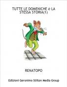 RENATOPO - TUTTE LE DOMENICHE è LA STESSA STORIA(1)